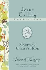 Jesus Calling Bible Studies: Receiving Christ's Hope by Sarah Young (2015,...