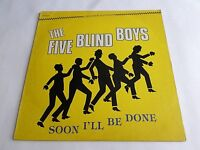 The Five Blind Boys Soon I'll Be Done LP 1984 Checker Mono Reissue Vinyl Record