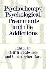 Psychotherapy, Psychological Treatments and the Addictions by Edwards, Gordon