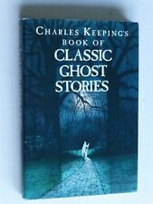 Charles Keeping's Book Of Classic Ghost Stories.  Chosen by Keeping.  BOMC. 1986