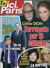 ICI PARIS N° 3583--CELINE DION CANCER/HOLLANDE-ROYAL/MERIL-LEGRAND MARIAGE