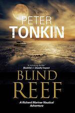 Blind Reef: A Richard Mariner Nautical Adventure by Peter Tonkin (Hardback,...
