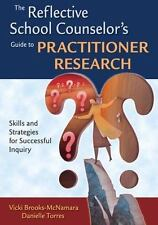 The Reflective School Counselor's Guide to Practitioner Research: Skills and