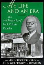My Life and an Era : The Autobiography of Buck Colbert Franklin (2000,...
