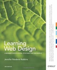Learning Web Design: A Beginners Guide to (X)HTML