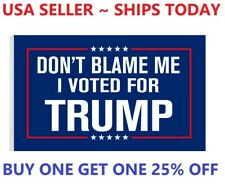 Don't Blame Me I Voted For Trump Garden Flag House Flag Wall Flag 2024 3x5Ft