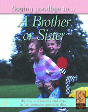 Edwards, Nicola A Brother or Sister (Saying Goodbye to) Very Good Book