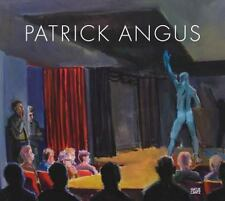 Patrick Angus: Painting and Drawings (Hardback or Cased Book)