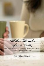 All the Miracles of Jesus: The First Miracle-Turning Water into Wine : Sunday...