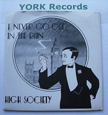 """HIGH SOCIETY - I Never Go Out In The Rain - Ex Con 7"""" Single Eagle ERS 002"""