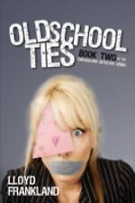 Old School Ties : Book Two of the Chicagoland Detective Series by Lloyd...