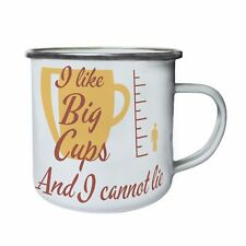 I like Big Cups and I cannot lie funny Retro,Tin, Enamel 10oz Mug cc255e