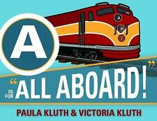 A is for All Aboard! by Paula Kluth.