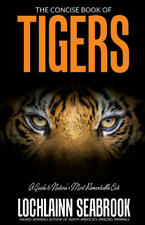 """""""The Concise Book of Tigers"""" by Lochlainn Seabrook - hardcover"""