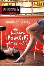 Stacey, S: Ein bisschen Kowalski gibt es nicht von Shannon Stacey (2013, Taschen