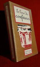 Le livre des Confitures et Confiseries D'après le cuisinier royal et bourgeois