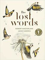 The Lost Words by Morris, Jackie, Macfarlane, Robert, NEW Book, FREE & FAST Deli