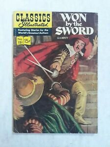 Classics illustrated 151 1st Edition first. Won by the sword g.a. henty