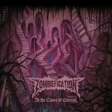 ZOMBIEFICATION-AT THE CAVES OF ETERNAL  CD NEW