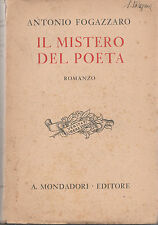 ROMANZO-Antonio Fogazzaro IL MISTERO DEL POETA A. Mondadori 1930 -L4706