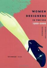 Women Designers in the U. S. A., 1900-2000 : Diversity and Difference by Pat Kir