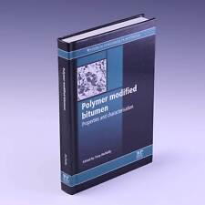 Polymer Modified Bitumen: Properties and Characterisation by Tony McNally