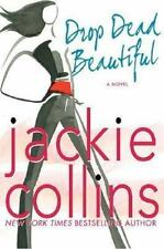 Drop Dead Beautiful by Jackie Collins (2007, Hardcover)