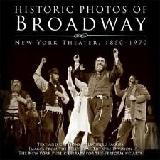 Historic Photos: Historic Photos of Broadway : New York Theater 1850-1970 by Leo
