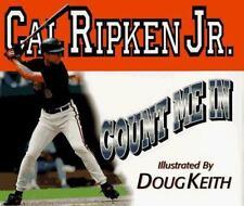 NEW - Cal Ripken Jr: Count Me In by Cal Ripken