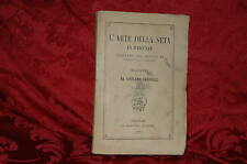 Libro L'Arte Della Seta in Firenze Trattato del Secolo XV 1868 Prima Edizione