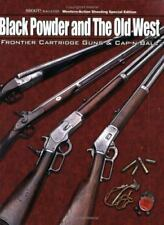 Black Powder and the Old West: Frontier Cartridge Guns & Cap-N-Ball by