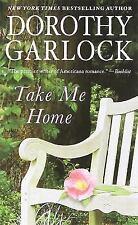 Take Me Home by Dorothy Garlock (2014, Paperback)