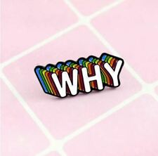Enamel Pin Badges - Set of 1 - WHY Rainbow Colours - EB0116