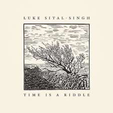 Sital-singh,luke - Time Is A Riddle NEW CD