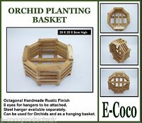 ORCHID PLANTING BASKETS, OCTAGONAL STYLE, HANDMADE RUSTIC FINISH