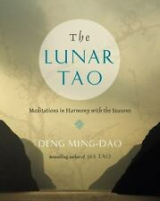 Lunar Tao: Meditations in Harmony with the Seasons by Ming-Dao Deng (2013, Paper