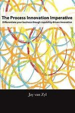 Process Innovation Imperative: Differentiate Your Business Through Capability Dr
