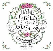 Hand Lettering for Relaxation: An Inspirational Workbook for Creating Beautiful