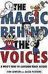 The Magic Behind the Voices: A Who's Who of Cartoon Voice Actors-ExLibrary