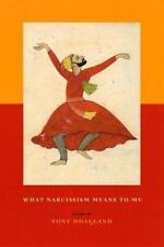 What Narcissism Means to Me: Poems-ExLibrary