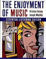 The Enjoyment of Music (Essential Listening Edition) Forney, Kristine, Machlis,