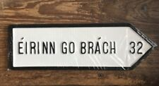 Éirinn Go Brách Ireland Forever Hand Cast Irish Road Sign Hand Made in Ireland.