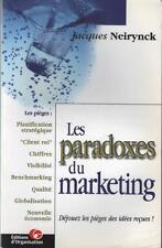 Les Paradoxes du Marketing - Pièges Idées Reçues BENCHMARKING - Jacques Neirynck