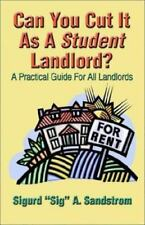Can You Cut It As A Student Landlord?: A Practical Guide for All Landlords