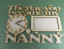 Wooden MDF Laser cut,  The day you became my Nanny, birthday, mother's day, gift