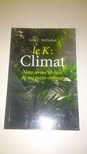 Le K : climat, nous serons la risée de nos petits-enfants - Jerry-C McHornay