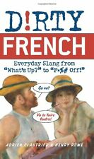Dirty French: Everyday Slang from (Dirty Everyday Slang) by Adrien Clautrier, He