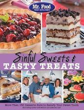 Mr. Food Test Kitchen Sinful Sweets & Tasty Treats: More Than 150 Desserts Su...