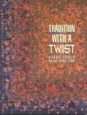 Tradition with a Twist: Variations on Your Favorite Quilts by Young, Blanche, Y