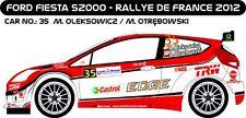 DECALS 1/43 FORD FIESTA S2000 #35 - OLEKSOWICZ RALLYE DE FRANCE 2012 -MFZ D43184